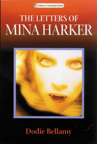 The Letters of Mina Harker (Library of American Fiction)