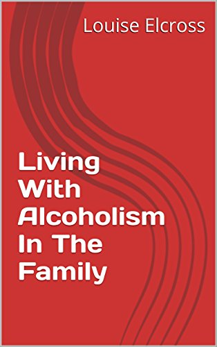 Living With Alcoholism In The Family (L Elcross Journals Book 1)