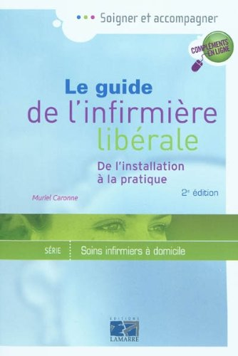 Guide de l'infirmière libérale : De l'installation à la pratique