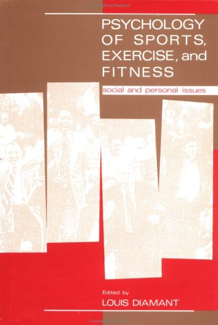 Psychology of Sports, Exercise and Fitness: Social And Adjustment Issues
