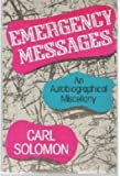 Emergency Messages:  An Autobiographical Miscellany