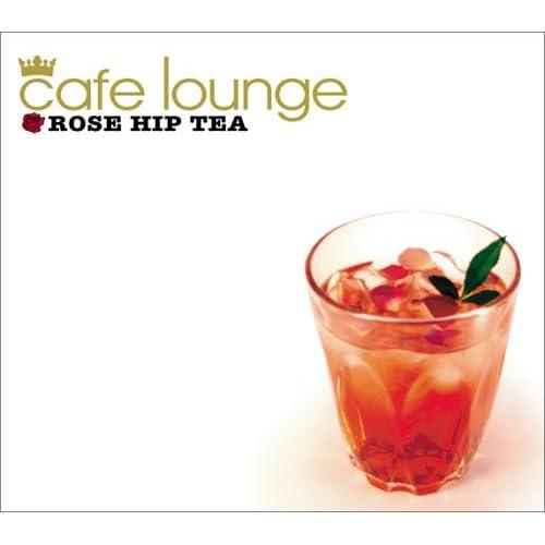 Various Artists - Cafe Lounge: Rose Hip Tea - Amazon.com Music
