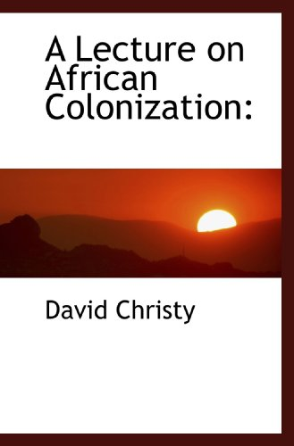 A Lecture on African Colonization: