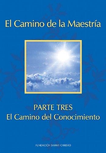 El Camino de La Maestría ~ Parte Tres: El Camino del Conocimiento (El Camino de La Maestría (Way of Mastery) [Edición Kindle] nº 3) (Spanish Edition)