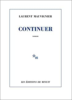 Continuer, Mauvignier, Laurent