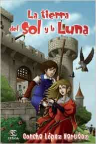 La tierra del Sol y la Luna: CONCHA LÓPEZ NARVAEZ: 9788467034196