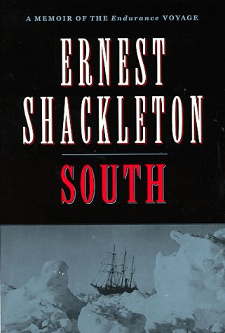South : A Memoir of the Endurance Voyage, ERNEST SHACKLETON