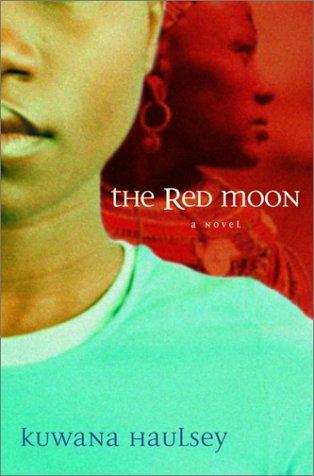The Red Moon: A Novel, Kuwana Haulsey