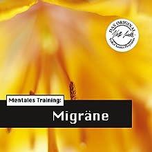 Mentales Training: Migräne (Die Hörapotheke 3) Hörbuch von Volker Sautter Gesprochen von: Wolfgang Klar, Kathrin Hildebrand