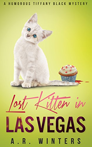 Lost Kitten in Las Vegas: A Tiffany Black Mystery (Tiffany Black Mysteries Book 4)