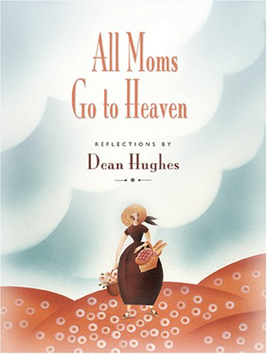 Image for All Moms Go To Heaven