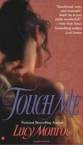 Touch Me, Lucy Monroe