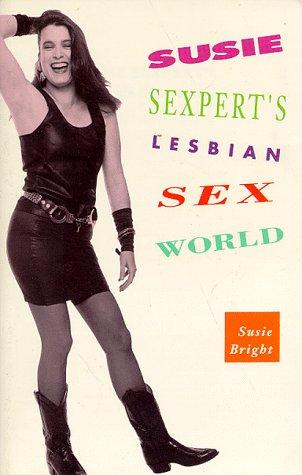 Susie Sexpert's Lesbian Sex World, Bright,Susie