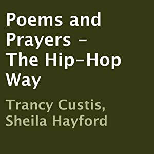 Poems and Prayers - The Hip-Hop Way | [Trancy Custis, Sheila Hayford]