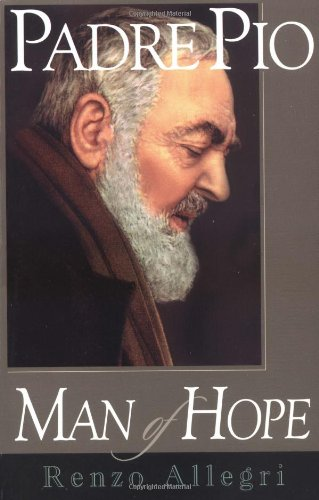 Padre Pio: A Man of Hope