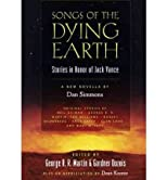 (Songs of the Dying Earth: Stories in Honor of Jack Vance) By Martin, George R. R. (Author) Hardcover on 07-Dec-2010