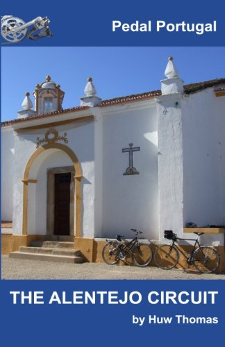 The Alentejo Circuit (Pedal Portugal Tours & Day Rides) (Volume 1) (Cycling Portugal compare prices)