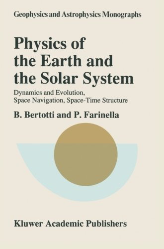 Physics of the Earth and the Solar System: Dynamics and Evolution, Space Navigation, Space-Time Structure (Geophysics an