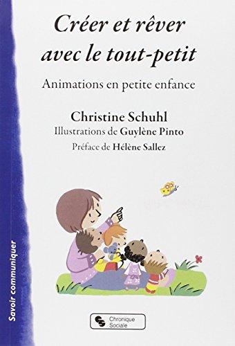 Créer et rêver avec le tout-petit : Animations en petite enfance