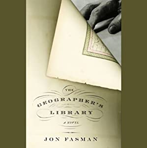 The Geographer's Library | [Jon Fasman]