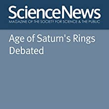Age of Saturn's Rings Debated Other Auteur(s) : Christopher Crockett Narrateur(s) : Jamie Renell