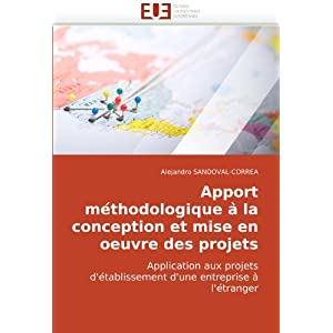 Apport methodologique a la conception et mise en oeuvre des projets (French and French Edition)