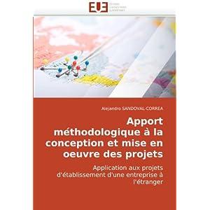 Apport methodologique a la conception et mise en oeuvre des projets (French and French Edition)