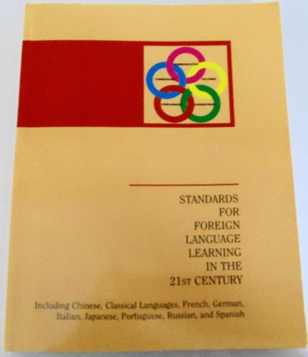 Standards for foreign language learning in the 21st century: Including Chinese, classical languages, French, German, Italian, Japanese, Portuguese, Russian, and Spanish