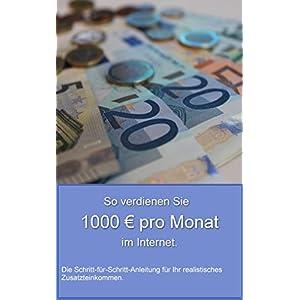 Wie wirklich jeder 1.000 Euro monatlich nebenbei verdienen kann