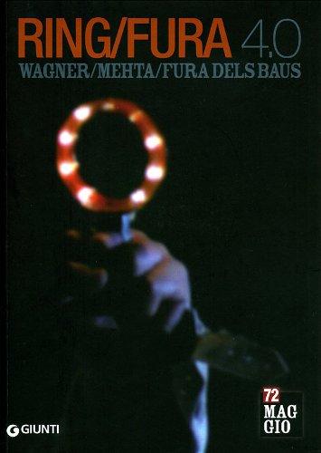 Ring/Fura 4.0. Wagner/Mehta/Fura dels Baus. 72° Maggio musicale fiorentino - Libro italiano