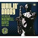 Wailin' Daddy : The Best Of Maxwell D...
