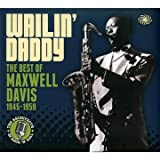 Wailin' Daddy : The Best Of 1945-1959by Maxwell Davis