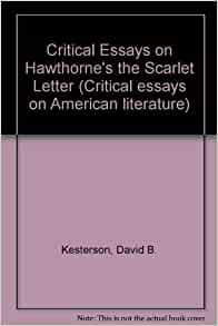 hawthorne critical essays This title offers in-depth critical discussions of his life and works to this day nathaniel hawthorne remains one of the most studied authors in the english language his literary output included tales, novels, and essays, and his influence was felt by writers the world over as stated in jack lynch's introduction to this volume,.