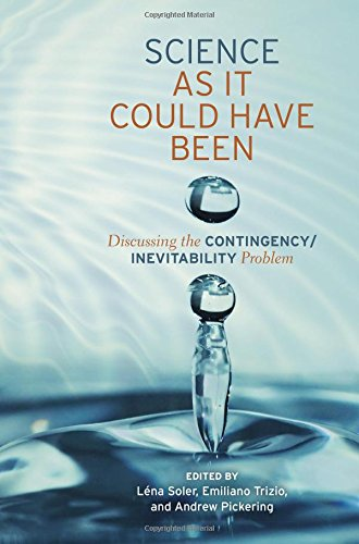 Science as It Could Have Been: Discussing the Contingency/Inevitability Problem PDF