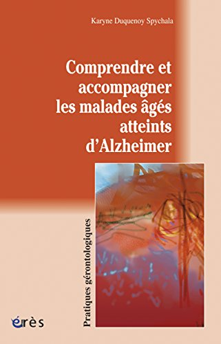 Comprendre et accompagner les malades âgés atteints d'Alzheimer