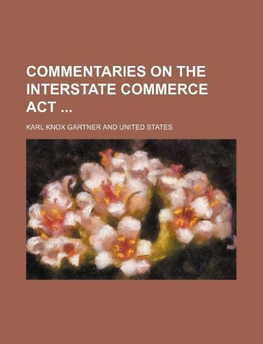 Commentaries on the Interstate commerce act