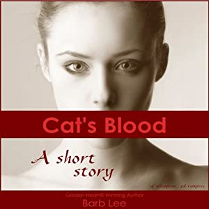 Cat's Blood: A Short Story of Redemption...and Vampires | [Barb Lee]