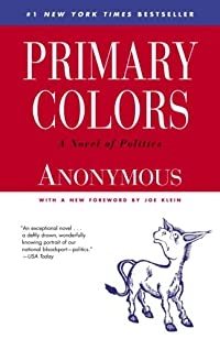 Primary Colors: A Novel Of Politics by Anonymous ebook deal