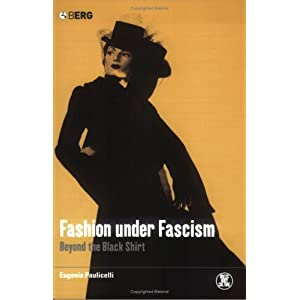 Fashion under Fascism: Beyond the Black Shirt (Dress, Body, Culture) [Paperback]