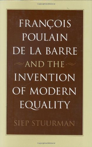François Poulain de la Barre and the Invention of Modern Equality