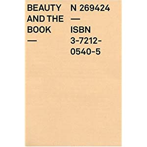 Beauty and the Book: 60 Jahre die schönsten Schweizer Bücher /«Les plus beaux livres suisses» fêtent 60 ans /60 years of «The most beautiful Swi