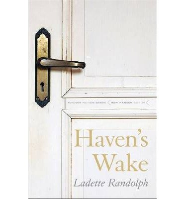 By Ladette Randolph Haven's Wake (Flyover Fiction) [Paperback] PDF
