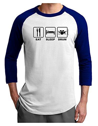 Tooloud Eat Sleep Drum Design Adult Raglan Shirt White Royal 3Xl