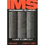 img - for I. M. S. Programming Techniques: Guide to Using D. L./1 by Kapp, Dan, Leben, Joseph F. (1986) Hardcover book / textbook / text book
