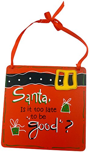 novelty-christmas-wall-plaque-is-it-too-late-to-be-good-design-comes-with-hanging-ribbon