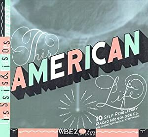 "The Best of ""This American Life"": Lies, Sissies & Fiascoes"