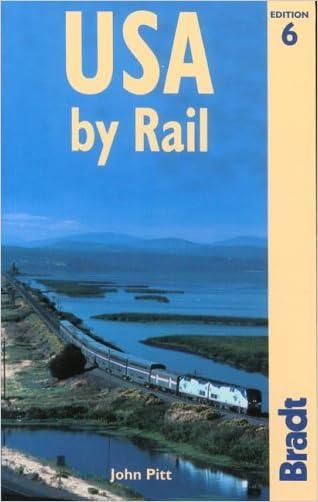 USA by Rail, 6th (Bradt Rail Guides) written by John Pitt