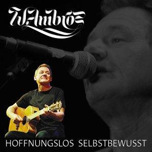 Wolfgang Ambros - Hoffnungslos Selbstbewusst - Zortam Music