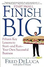 Start Small Finish Big : Fifteen Key Lessons…