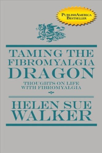 Taming the Fibromyalgia Dragon: Thoughts on Life with Fibromyalgia